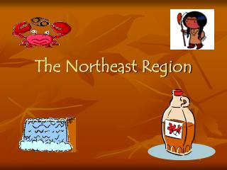 The Northeast Region