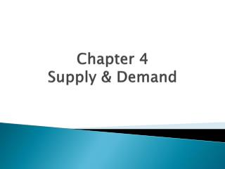 Chapter 4 Supply & Demand