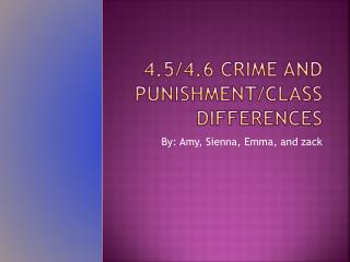 4.5/4.6 crime and punishment/class differences
