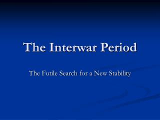 The Interwar Period