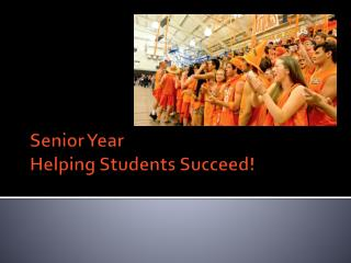 Senior Year Helping Students Succeed!