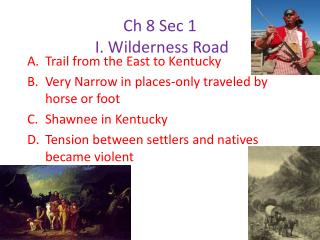 Ch  8 Sec 1  I. Wilderness Road