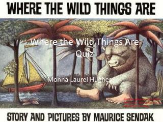 Where the Wild Things Are Quiz