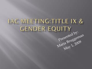 IAC Meeting:Title IX & Gender Equity
