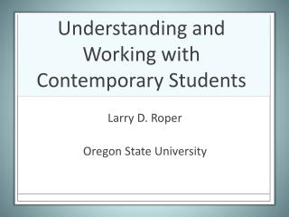 Understanding and Working with Contemporary Students