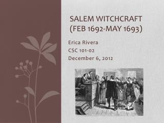Salem Witchcraft (Feb 1692-May 1693 )
