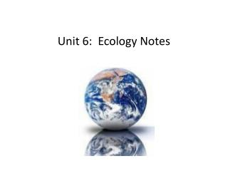 Unit 6:  Ecology Notes