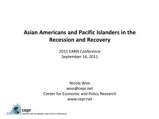 Asian Americans and Pacific Islanders in the Recession and Recovery 2011  EARN Conference