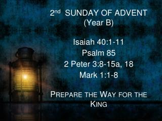ppt 2 nd sunday of advent year b isaiah 40 1 11 psalm. Black Bedroom Furniture Sets. Home Design Ideas