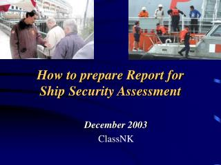 How to prepare Report for  Ship Security Assessment