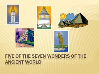 Five of the Seven Wonders of the Ancient World