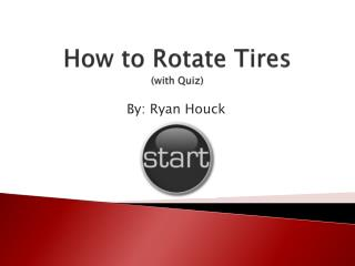 How to Rotate Tires (with Quiz)