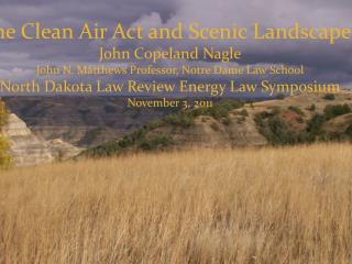 The Clean Air Act and Scenic Landscapes John Copeland Nagle