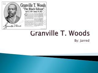 Granville T. Woods