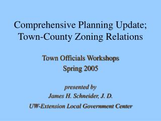 Comprehensive Planning Update; Town-County Zoning Relations