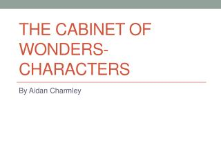 The Cabinet of Wonders-characters