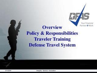 Overview  Policy & Responsibilities  Traveler Training  Defense Travel System