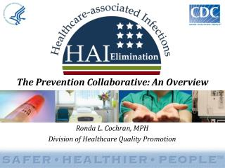 Ronda L. Cochran, MPH Division of Healthcare Quality Promotion