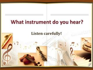 What instrument do you hear?