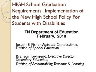 HIGH School Graduation  Requirements:  Implementation of the New High School Policy For Students with Disabilities
