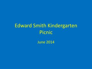 Edward Smith Kindergarten Picnic
