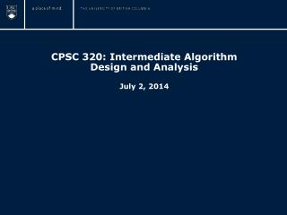 CPSC 320: Intermediate Algorithm Design and Analysis