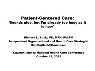 Patient-Centered Care: 'Sounds nice, but I'm already too busy as it is now'