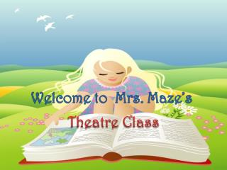 Welcome to  Mrs. Maze's