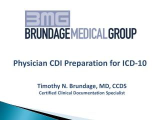 Timothy N.  Brundage , MD, CCDS Certified Clinical Documentation Specialist