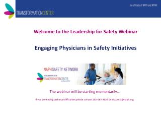 Welcome to the Leadership for Safety Webinar Engaging Physicians in Safety Initiatives