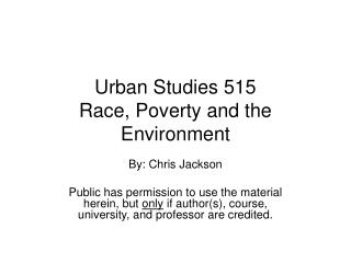 Urban Studies 515 Race, Poverty and the Environment