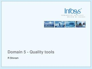 Domain 5 - Quality tools