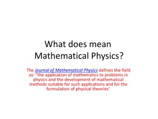 What does mean  Mathematical Physics?