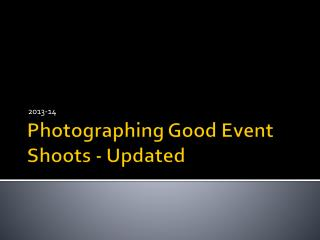 Photographing Good Event Shoots - Updated