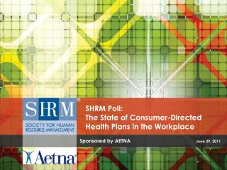 SHRM Poll:  The State of Consumer-Directed Health Plans in the Workplace