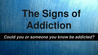 The Signs of Addiction