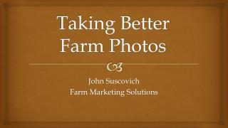 Taking Better Farm Photos