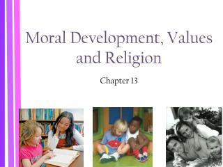 Moral Development, Values and Religion