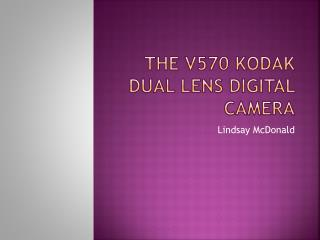 The v570 Kodak dual lens digital camera