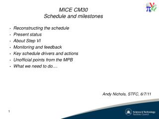 MICE CM30 Schedule and milestones