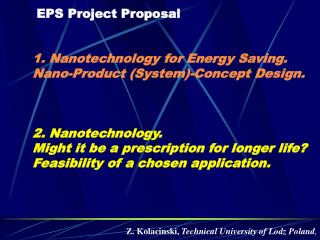 EPS Project Proposal    1. Nanotechnology for Energy Saving.  Nano-Product System-Concept Design.    2. Nanotechnology.