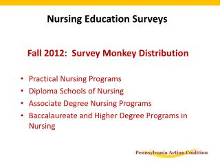 Fall 2012:  Survey Monkey Distribution Practical Nursing Programs  Diploma Schools of Nursing