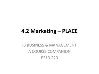 4.2 Marketing – PLACE