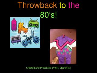 Throwback to the 80's!