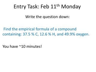 Entry Task:  Feb  11 th Monday