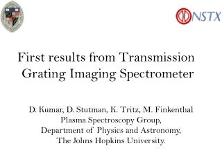 First results from Transmission  Grating Imaging Spectrometer