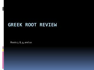 Greek Root Review