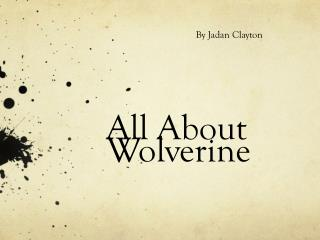 All About  Wolverine