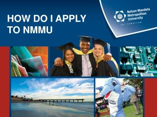 Email  admissions@nmmu.ac.za  or  info@nmmu.ac.za ,  providing your  postal  address .