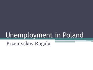 Unemployment in  Poland